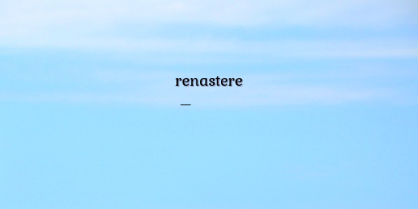 citate despre renastere renastere citate despre renastere